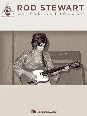 Rod Stewart Guitar Anthology By Stewart, Rod (CRT)