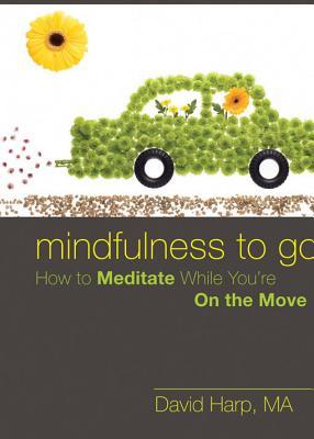Mindfulness to Go By Harp, David